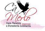 CA MERLO CASA VACANZA & FORESTERIA LOMBARDA